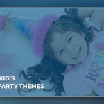 AWESOME KID'S BIRTHDAY PARTY THEMES
